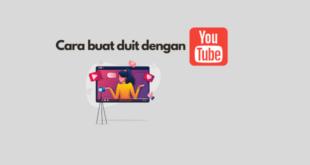 cara buat duit dengan Youtube 2021